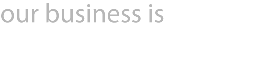 our buisness is your business